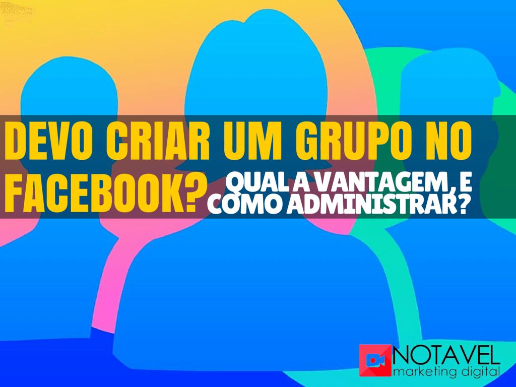 devo criar um grupo no facebook
