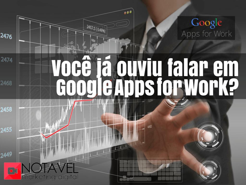 voce ja ouviu falar em google apps for work
