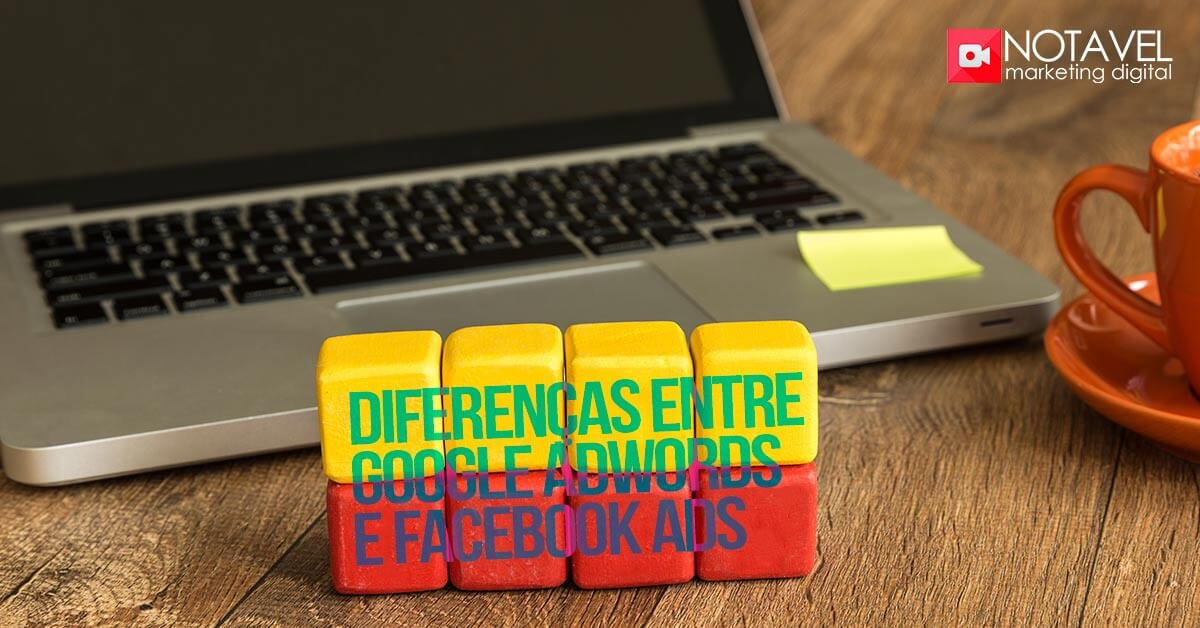 diferenca entre google adwords e facebook ads
