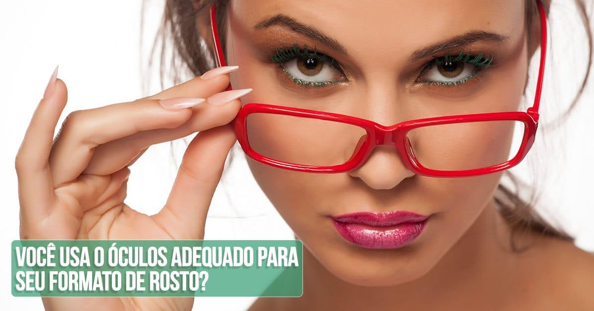 voce usa o oculos adequado para seu formato de rosto 1