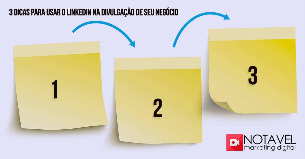 3 dicas para usar o linkedin na divulgacao do seu negocio