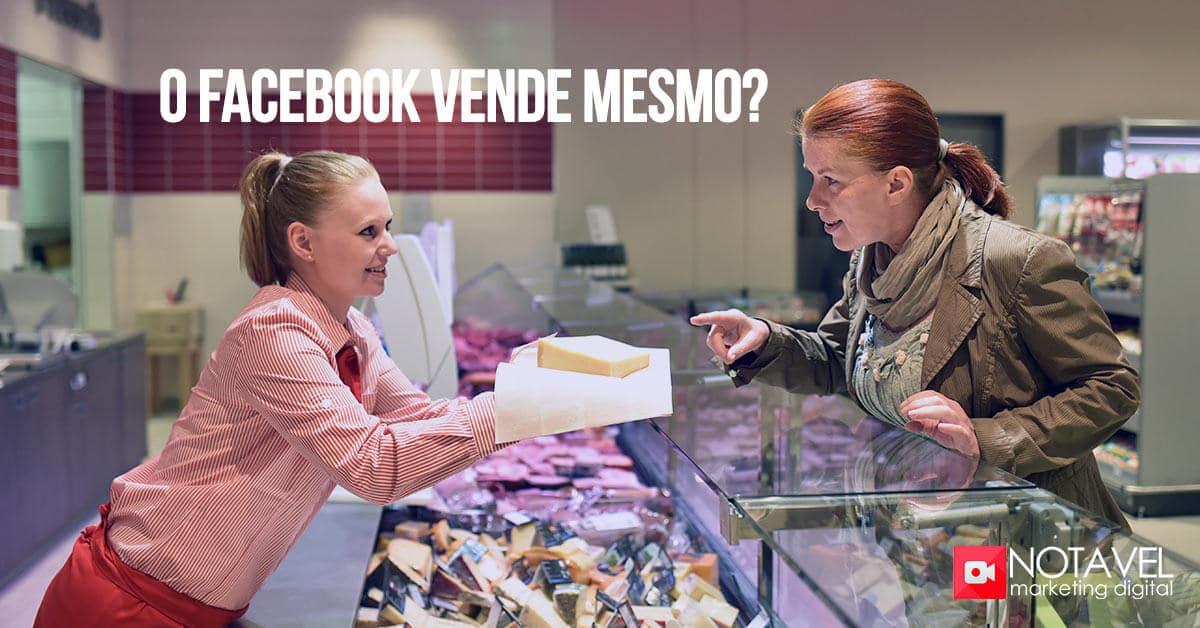 O Facebook vende mesmo