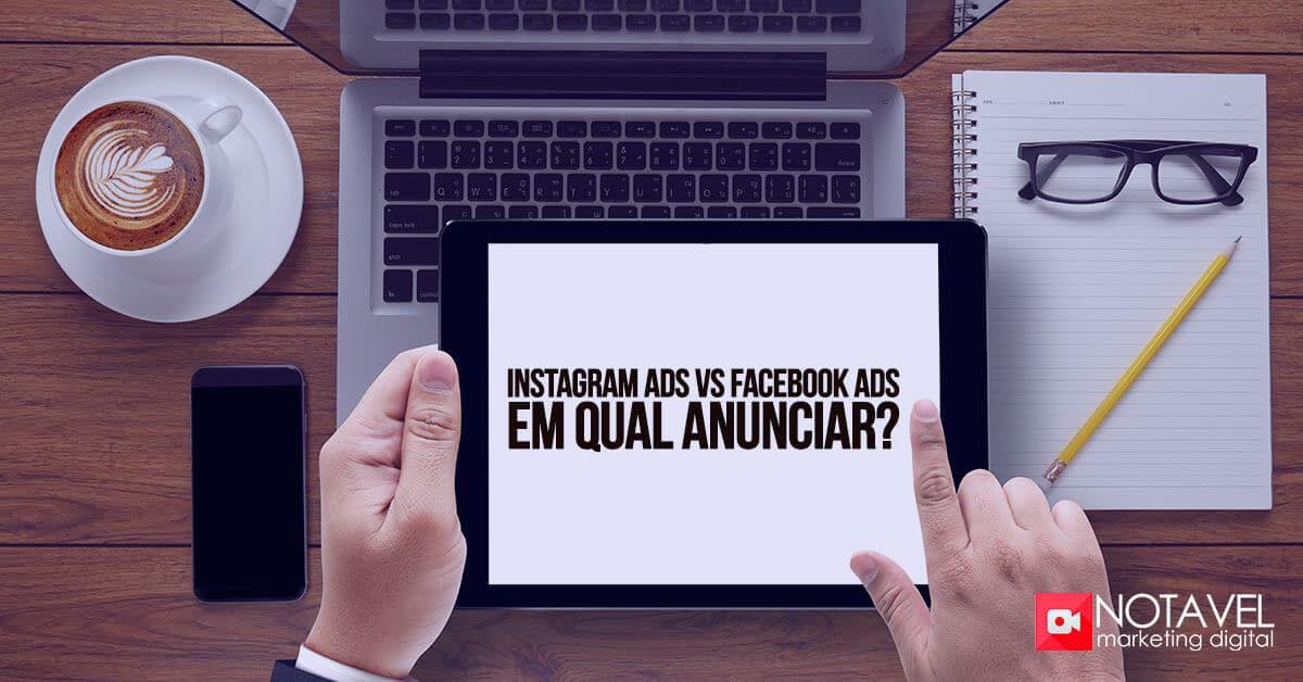 instagram ads vs facebook ads em qual anunciar