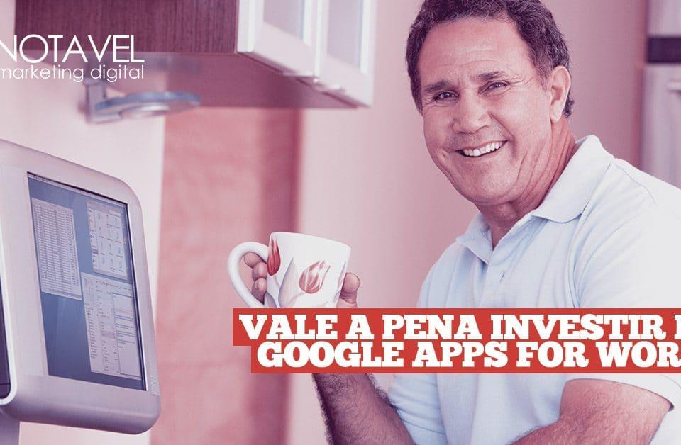 Vale a pena investir no Google Apps for Work?