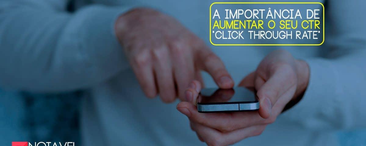 """A importância de aumentar o seu CTR """"Click Through Rate"""""""