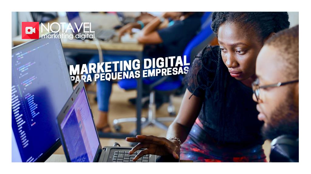 As 7 Melhores Estratégias de Marketing Digital para as Pequenas Empresas