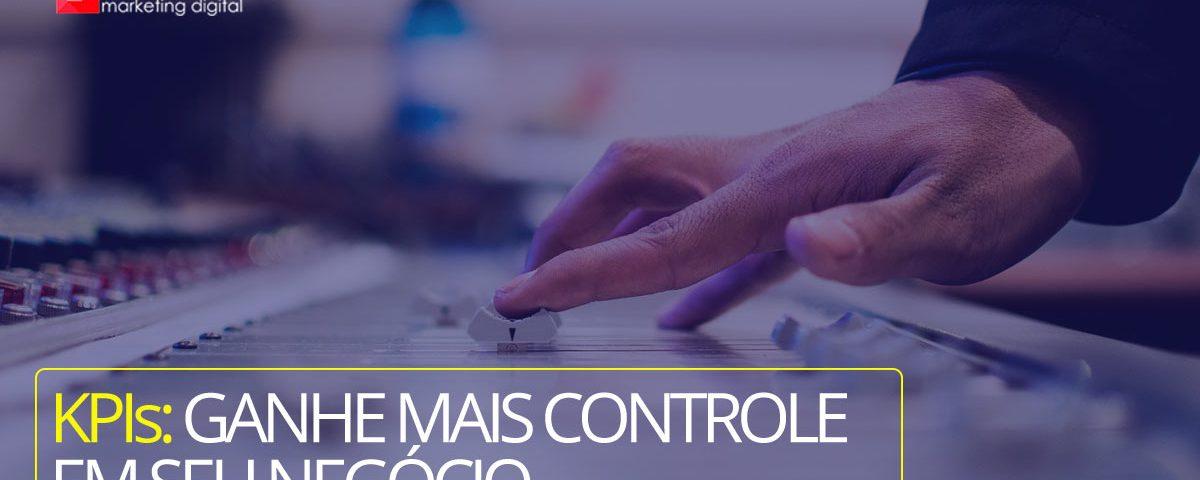 KPIs: ganhe mais controle em seu negócio