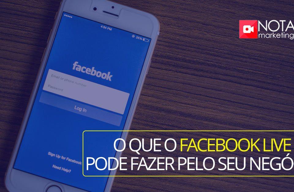 O que o Facebook Live pode fazer pelo seu negócio?