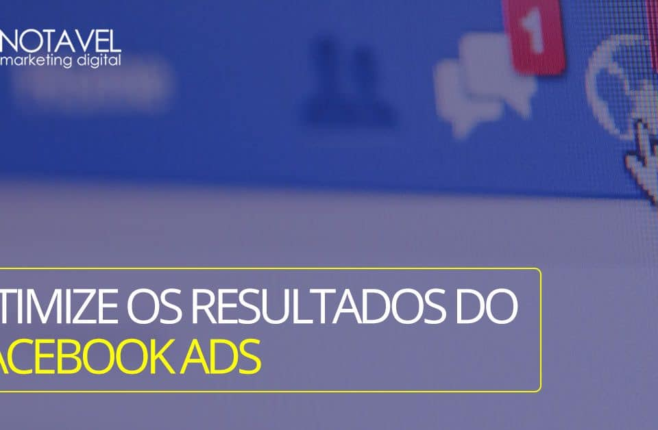 Otimize os resultados do Facebook Ads