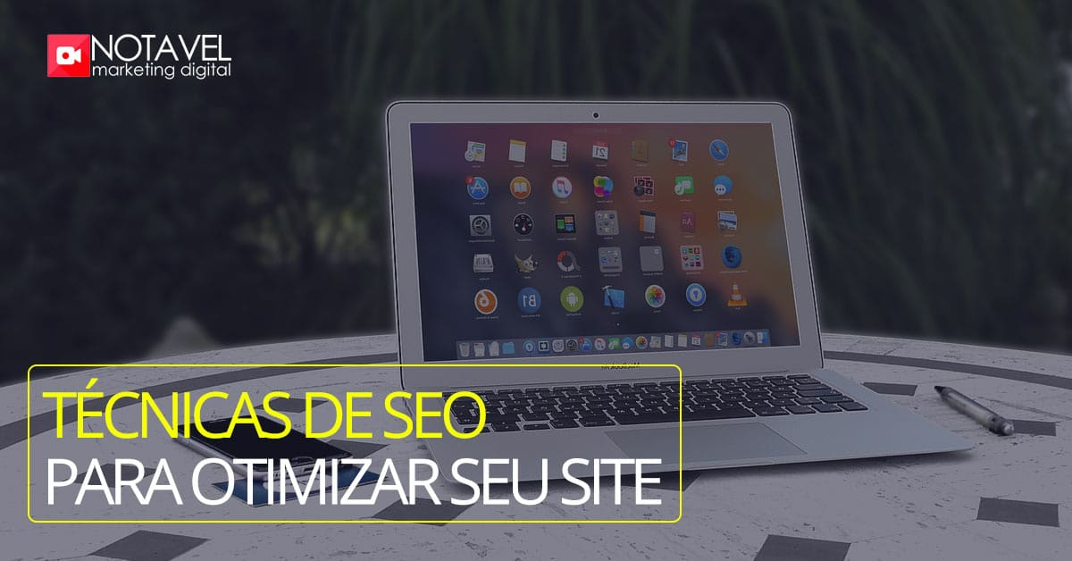 use as tecnicas de seo para otimizar seu site