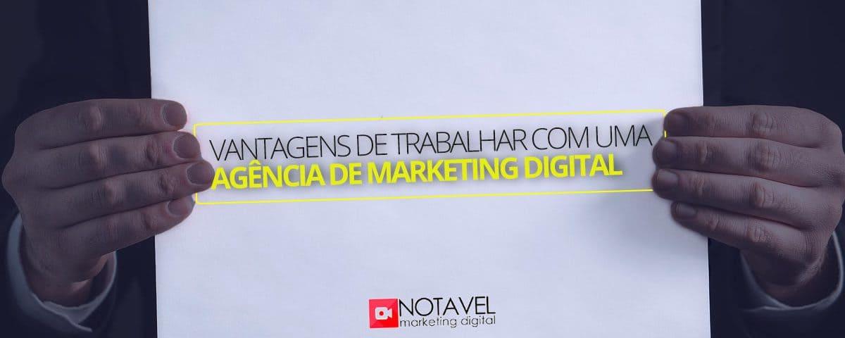 Conheça as vantagens de trabalhar com uma agência de marketing digital
